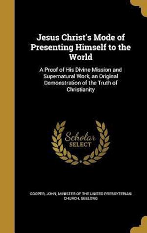 Bog, hardback Jesus Christ's Mode of Presenting Himself to the World