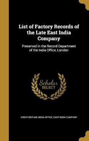 Bog, hardback List of Factory Records of the Late East India Company