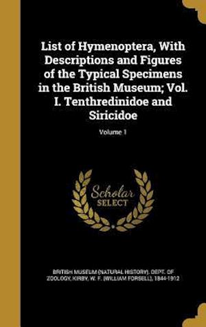 Bog, hardback List of Hymenoptera, with Descriptions and Figures of the Typical Specimens in the British Museum; Vol. I. Tenthredinidoe and Siricidoe; Volume 1