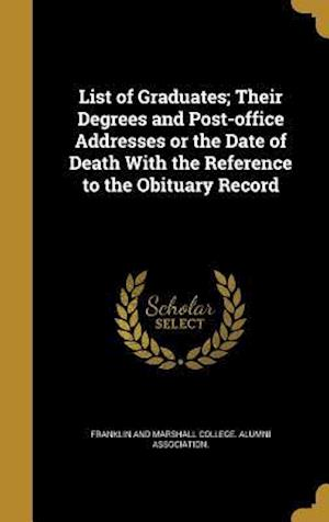 Bog, hardback List of Graduates; Their Degrees and Post-Office Addresses or the Date of Death with the Reference to the Obituary Record