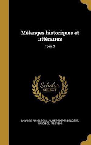 Bog, hardback Melanges Historiques Et Litteraires; Tome 3
