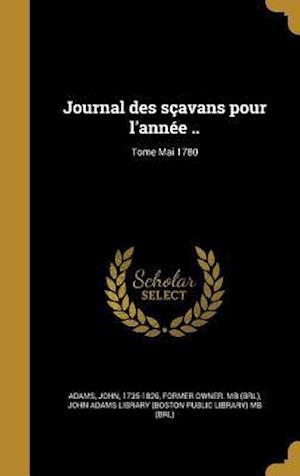 Bog, hardback Journal Des Scavans Pour L'Annee ..; Tome Mai 1780