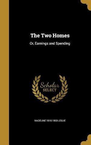 The Two Homes af Madeline 1815-1893 Leslie