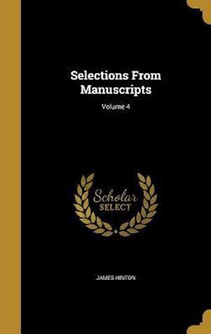 Bog, hardback Selections from Manuscripts; Volume 4 af James Hinton