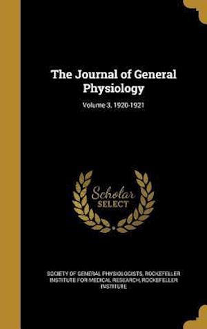 Bog, hardback The Journal of General Physiology; Volume 3, 1920-1921