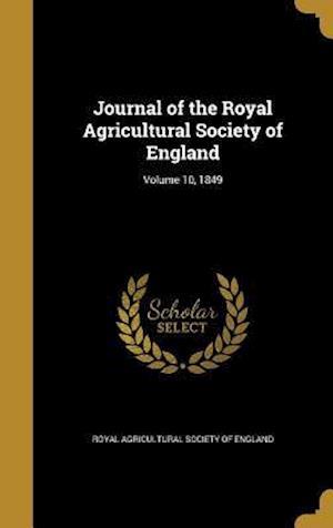 Bog, hardback Journal of the Royal Agricultural Society of England; Volume 10, 1849