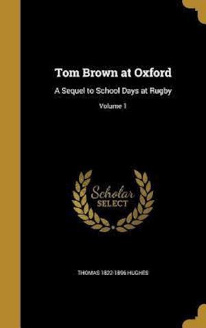 Bog, hardback Tom Brown at Oxford af Thomas 1822-1896 Hughes