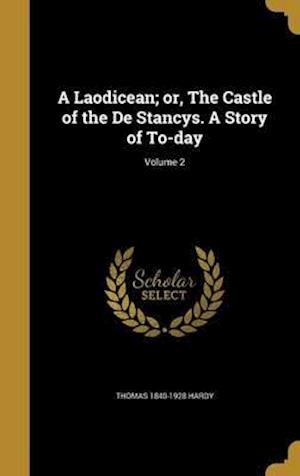 Bog, hardback A Laodicean; Or, the Castle of the de Stancys. a Story of To-Day; Volume 2 af Thomas 1840-1928 Hardy