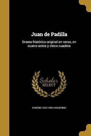Juan de Padilla af Eusebio 1822-1892 Asquerino