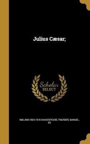 Bog, hardback Julius Caesar; af William 1564-1616 Shakespeare