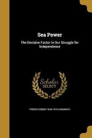 Bog, paperback Sea Power af French Ensor 1844-1919 Chadwick