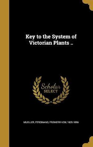Bog, hardback Key to the System of Victorian Plants ..