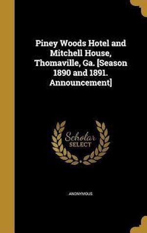 Bog, hardback Piney Woods Hotel and Mitchell House, Thomaville, Ga. [Season 1890 and 1891. Announcement]