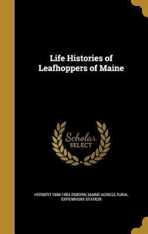 Life Histories of Leafhoppers of Maine af Herbert 1856-1954 Osborn