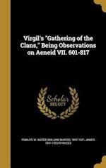 Virgil's Gathering of the Clans, Being Observations on Aeneid VII. 601-817 af James 1841-1923 Rhoades