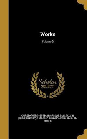 Works; Volume 3 af Richard Henry 1803-1884 Horne, Christopher 1564-1593 Marlowe