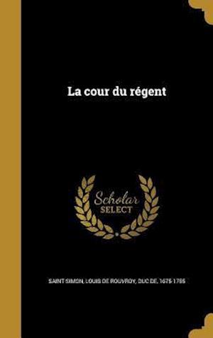 Bog, hardback La Cour Du Regent