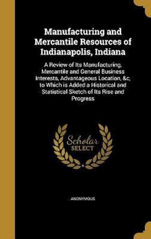 Bog, hardback Manufacturing and Mercantile Resources of Indianapolis, Indiana