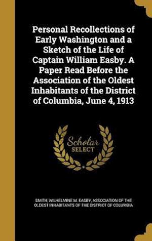Bog, hardback Personal Recollections of Early Washington and a Sketch of the Life of Captain William Easby. a Paper Read Before the Association of the Oldest Inhabi