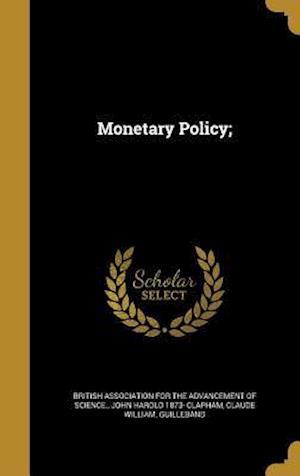 Bog, hardback Monetary Policy; af Claude William Guilleband, John Harold 1873- Clapham