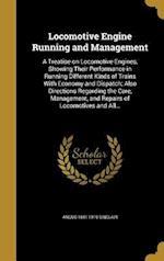 Locomotive Engine Running and Management af Angus 1841-1919 Sinclair