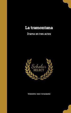 La Tramontana af Teodoro 1842-1916 Baro
