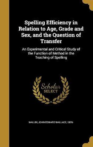 Bog, hardback Spelling Efficiency in Relation to Age, Grade and Sex, and the Question of Transfer