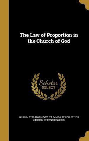 Bog, hardback The Law of Proportion in the Church of God af William 1789-1862 Meade