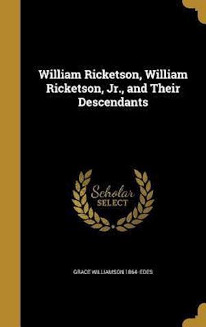 Bog, hardback William Ricketson, William Ricketson, Jr., and Their Descendants af Grace Williamson 1864- Edes