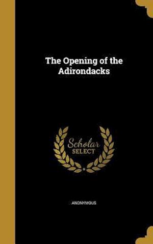 Bog, hardback The Opening of the Adirondacks