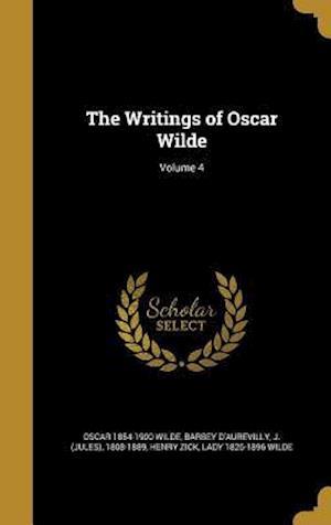 Bog, hardback The Writings of Oscar Wilde; Volume 4 af Oscar 1854-1900 Wilde, Henry Zick