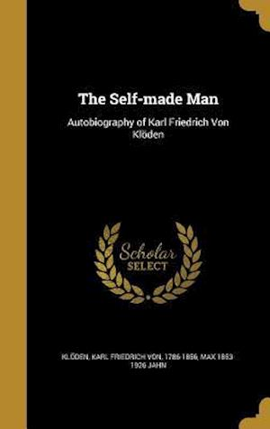 Bog, hardback The Self-Made Man af Max 1853-1926 Jahn