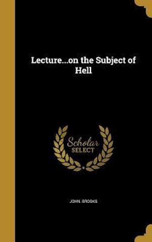Bog, hardback Lecture...on the Subject of Hell af John Brooks