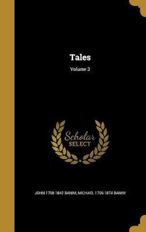 Tales; Volume 3 af John 1798-1842 Banim, Michael 1796-1874 Banim