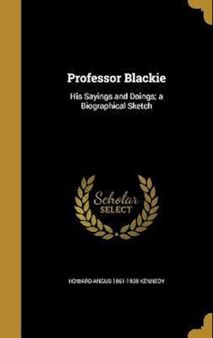 Bog, hardback Professor Blackie af Howard Angus 1861-1938 Kennedy