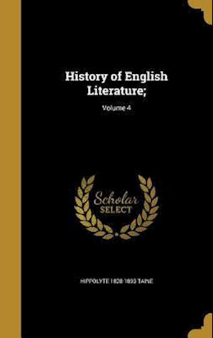 Bog, hardback History of English Literature;; Volume 4 af Hippolyte 1828-1893 Taine