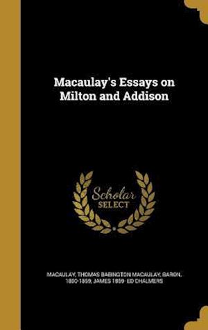 Bog, hardback Macaulay's Essays on Milton and Addison af James 1859- Ed Chalmers