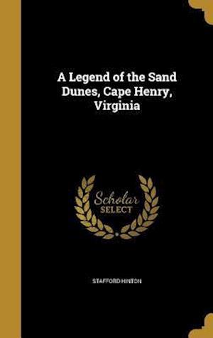 Bog, hardback A Legend of the Sand Dunes, Cape Henry, Virginia af Stafford Hinton