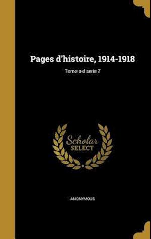 Bog, hardback Pages D'Histoire, 1914-1918; Tome A-D Serie 7