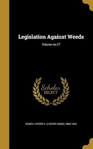 Bog, hardback Legislation Against Weeds; Volume No.17