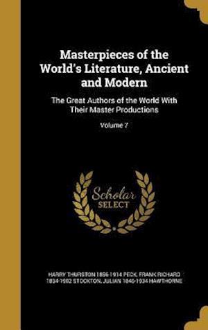 Bog, hardback Masterpieces of the World's Literature, Ancient and Modern af Frank Richard 1834-1902 Stockton, Julian 1846-1934 Hawthorne, Harry Thurston 1856-1914 Peck
