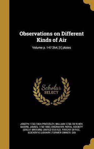 Bog, hardback Observations on Different Kinds of Air; Volume P. 147-264, [1] Plates af Joseph 1733-1804 Priestley, William 1736-1819 Hey