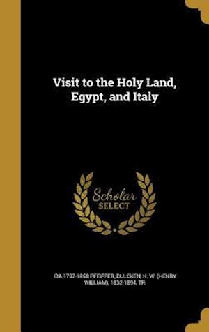 Visit to the Holy Land, Egypt, and Italy af Ida 1797-1858 Pfeiffer