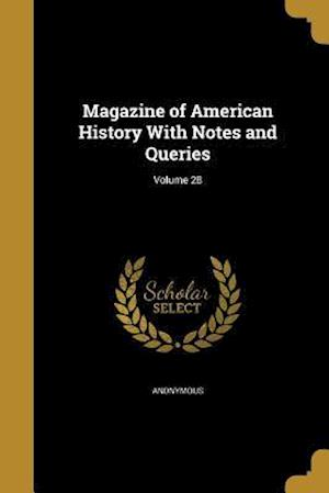 Bog, paperback Magazine of American History with Notes and Queries; Volume 28