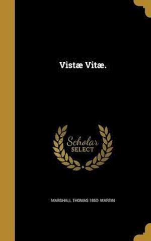 Bog, hardback Vistae Vitae. af Marshall Thomas 1850- Martin