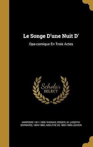 Bog, hardback Le Songe D'Une Nuit D' af Ambroise 1811-1896 Thomas, Adolphe De 1800-1884 Leuven