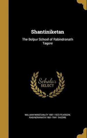 Shantiniketan af Rabindranath 1861-1941 Tagore, William Winstanley 1881-1923 Pearson