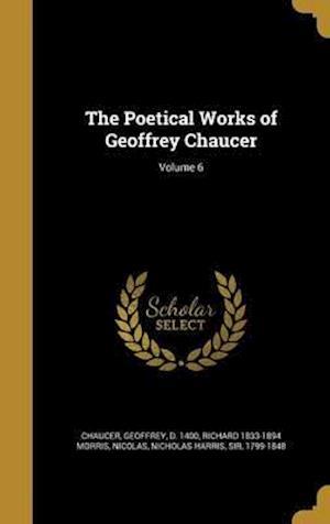 Bog, hardback The Poetical Works of Geoffrey Chaucer; Volume 6 af Richard 1833-1894 Morris