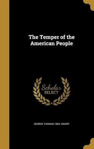 Bog, hardback The Temper of the American People af George Thomas 1863- Smart