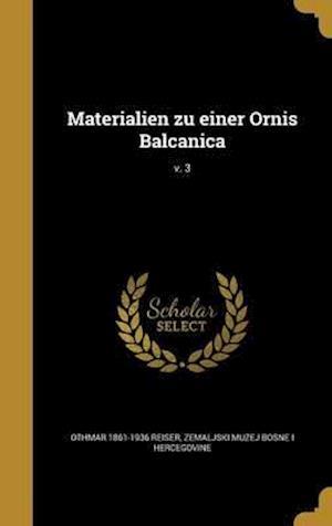 Bog, hardback Materialien Zu Einer Ornis Balcanica; V. 3 af Othmar 1861-1936 Reiser